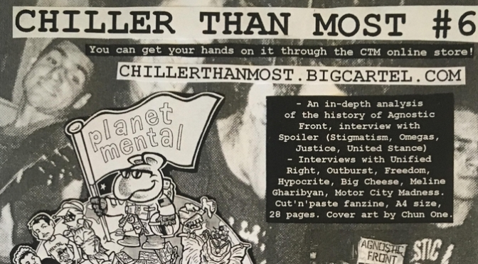 Chiller Than Most #6 (Agnostic Front, Unified Right, Outburst, Freedom, Hypocrite, Big Cheese, Meline Gharibyan, Motor City Madness)