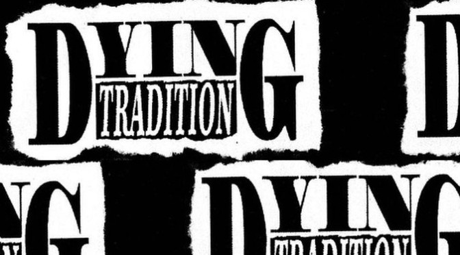 Dying Tradition (The Tenfold/Stand Hard Records issue